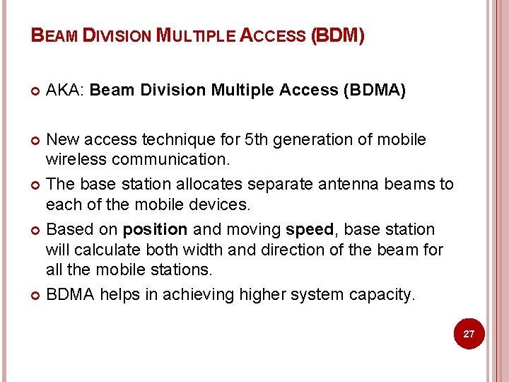 BEAM DIVISION MULTIPLE ACCESS (BDM) AKA: Beam Division Multiple Access (BDMA) New access technique