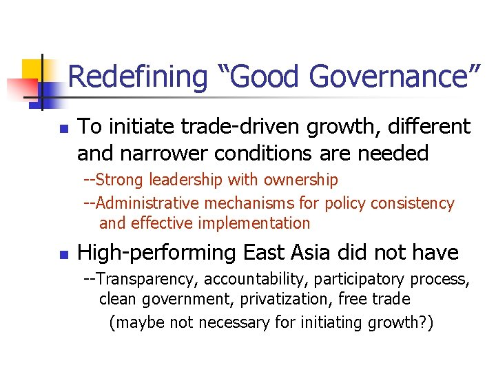 """Redefining """"Good Governance"""" n To initiate trade-driven growth, different and narrower conditions are needed"""