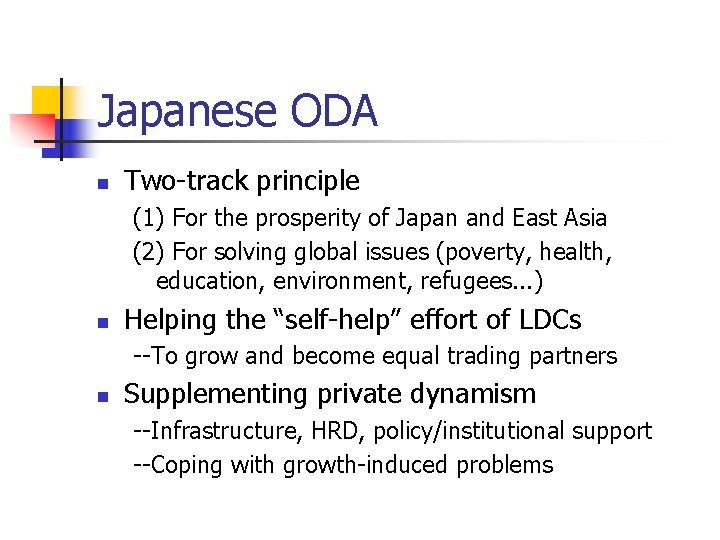 Japanese ODA n Two-track principle (1) For the prosperity of Japan and East Asia