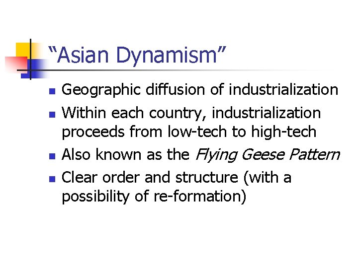 """""""Asian Dynamism"""" n n Geographic diffusion of industrialization Within each country, industrialization proceeds from"""