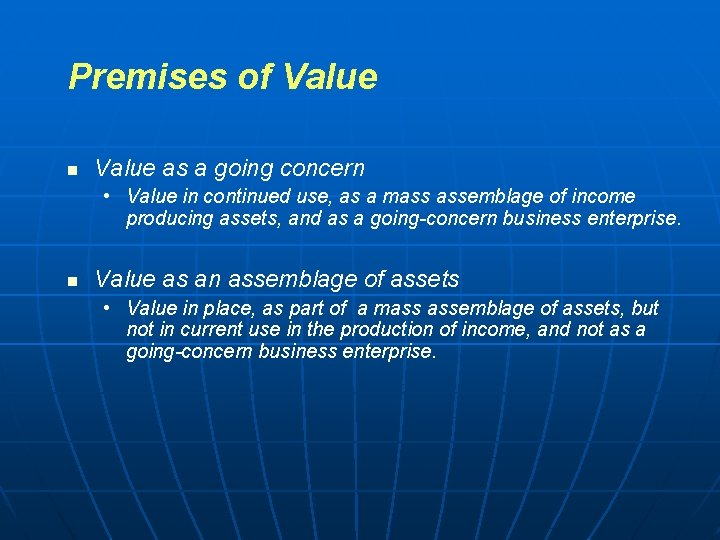 Premises of Value n Value as a going concern • Value in continued use,