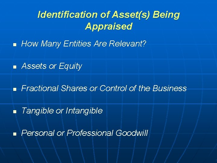 Identification of Asset(s) Being Appraised n How Many Entities Are Relevant? n Assets or