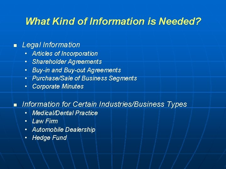 What Kind of Information is Needed? n Legal Information • • • n Articles