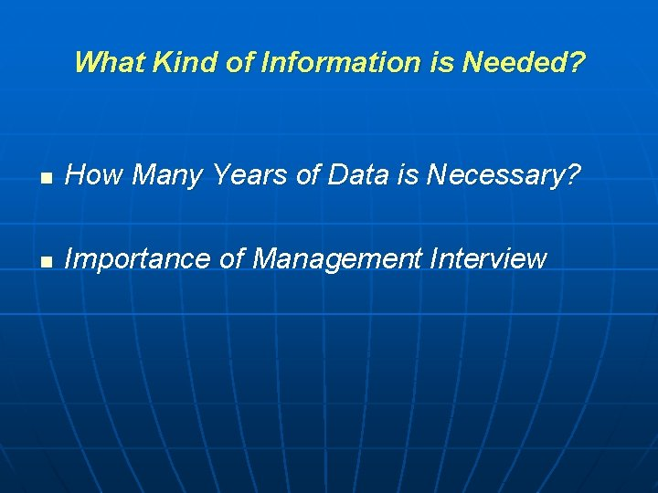 What Kind of Information is Needed? n How Many Years of Data is Necessary?