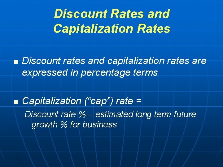 Discount Rates and Capitalization Rates n n Discount rates and capitalization rates are expressed