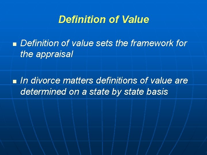 Definition of Value n n Definition of value sets the framework for the appraisal