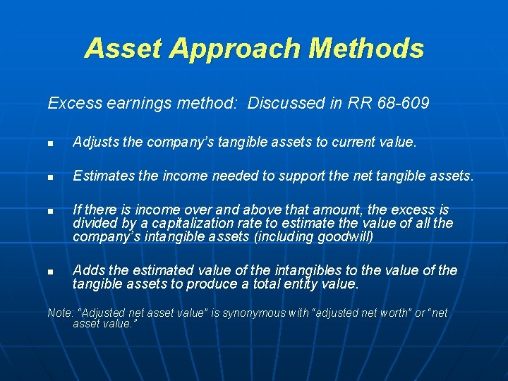 Asset Approach Methods Excess earnings method: Discussed in RR 68 -609 n Adjusts the