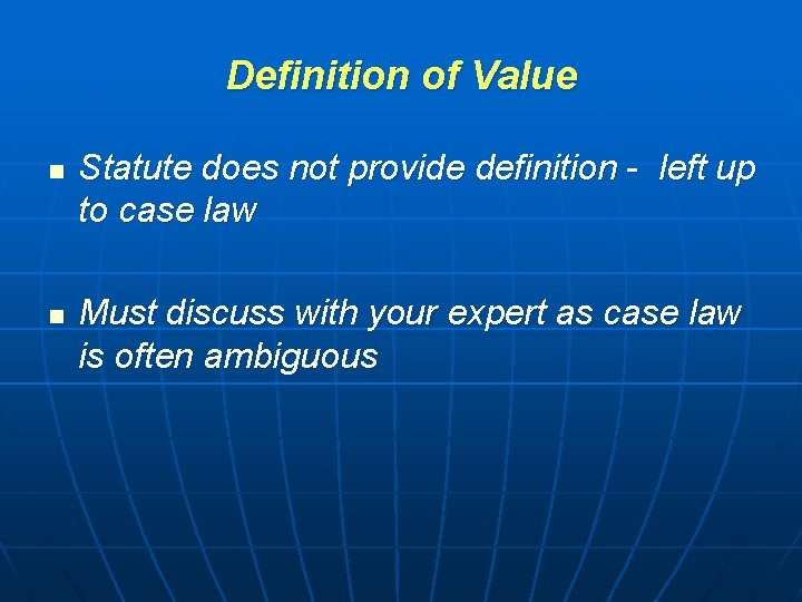 Definition of Value n n Statute does not provide definition - left up to