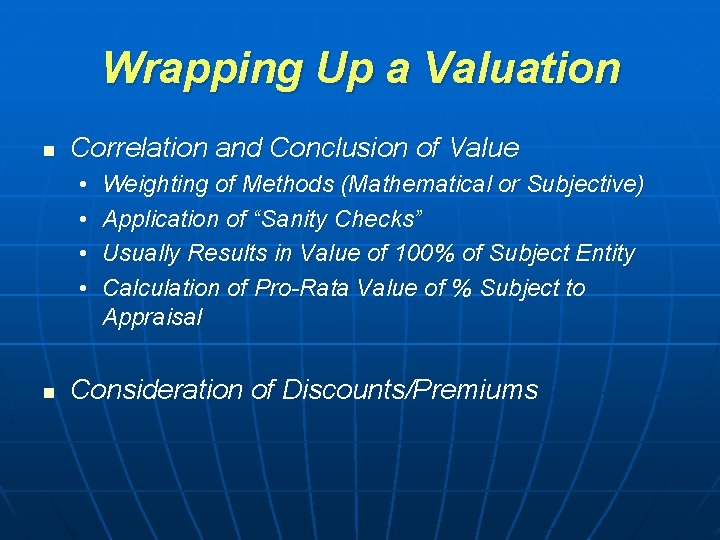 Wrapping Up a Valuation n Correlation and Conclusion of Value • • n Weighting