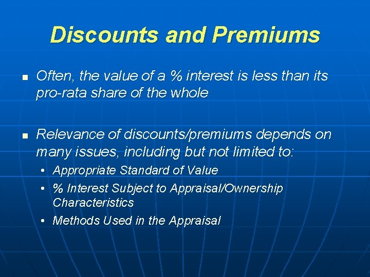 Discounts and Premiums n n Often, the value of a % interest is less