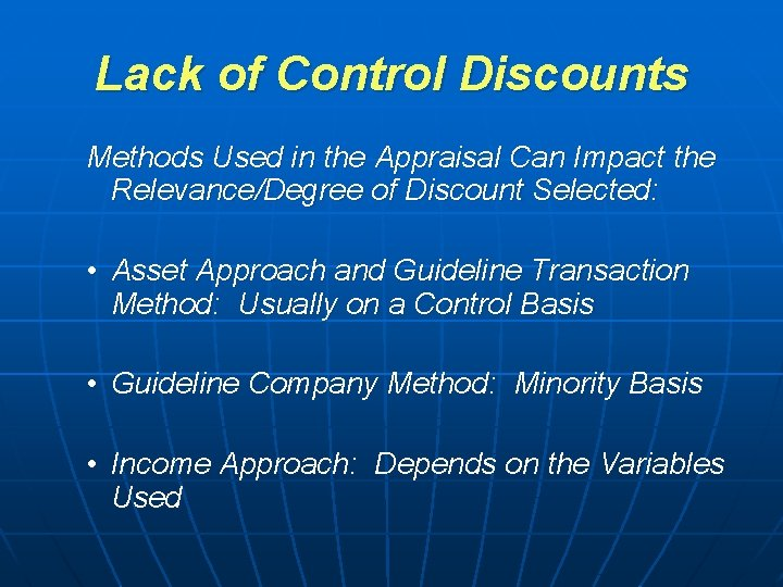 Lack of Control Discounts Methods Used in the Appraisal Can Impact the Relevance/Degree of