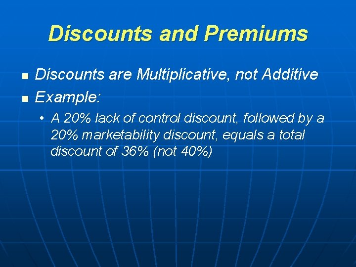 Discounts and Premiums n n Discounts are Multiplicative, not Additive Example: • A 20%