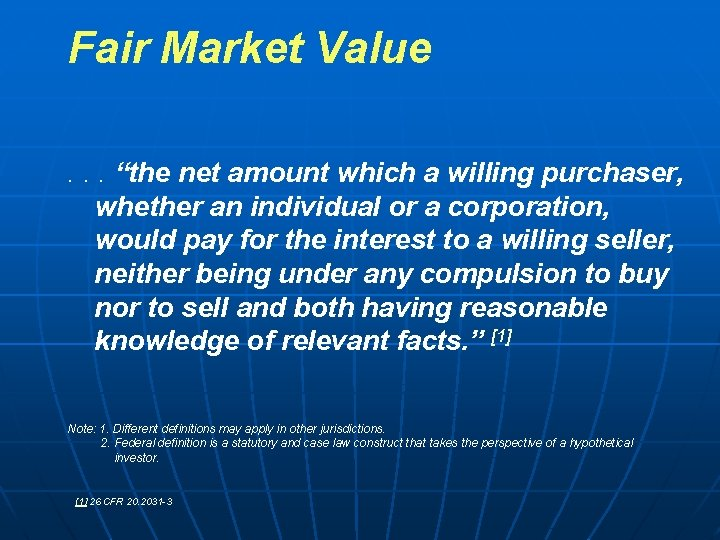 """Fair Market Value. . . """"the net amount which a willing purchaser, whether an"""