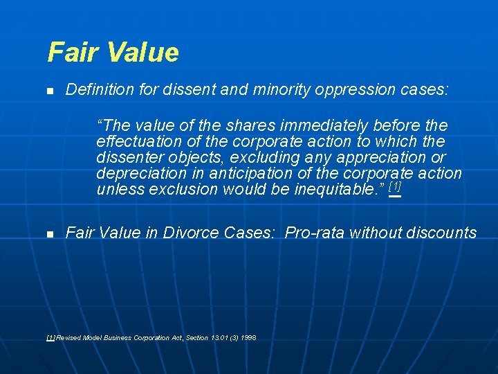 """Fair Value n Definition for dissent and minority oppression cases: """"The value of the"""