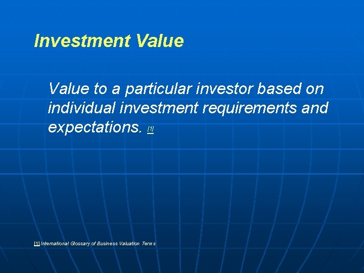 Investment Value to a particular investor based on individual investment requirements and expectations. [1]