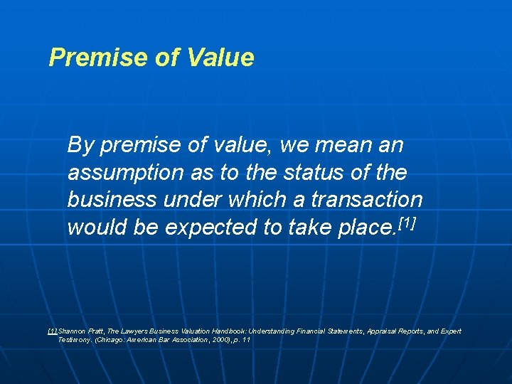 Premise of Value By premise of value, we mean an assumption as to the