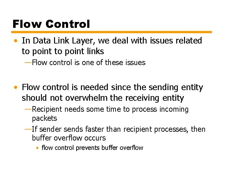 Flow Control • In Data Link Layer, we deal with issues related to point