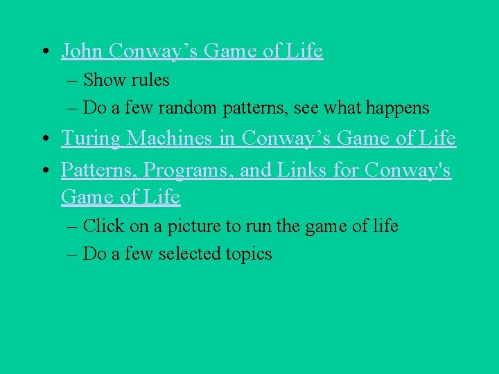 • John Conway's Game of Life – Show rules – Do a few