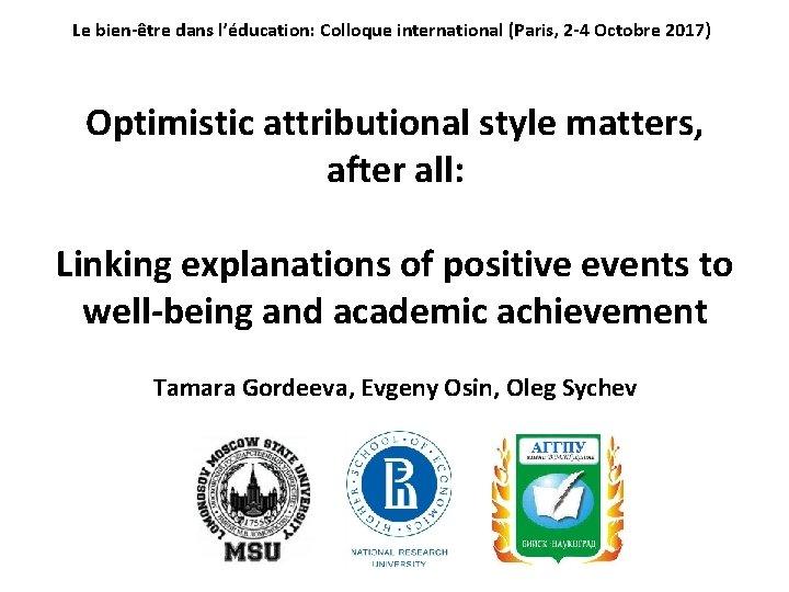 Le bien-être dans l'éducation: Colloque international (Paris, 2 -4 Octobre 2017) Optimistic attributional style