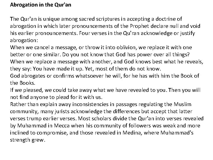 Abrogation in the Qur'an The Qur'an is unique among sacred scriptures in accepting a