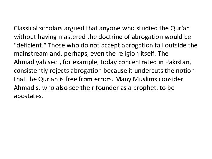 Classical scholars argued that anyone who studied the Qur'an without having mastered the doctrine