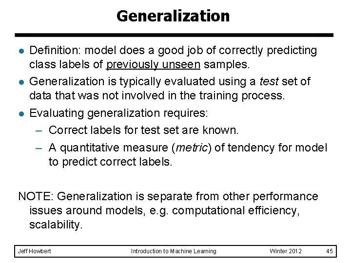 Generalization l l l Definition: model does a good job of correctly predicting class