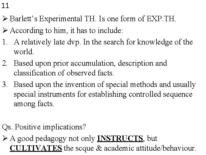 11 Ø Barlett's Experimental TH. Is one form of EXP. TH. Ø According to
