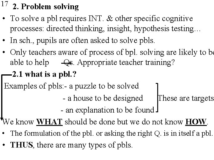 17 2. Problem solving • To solve a pbl requires INT. & other specific