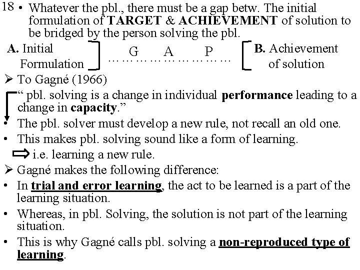 18 • Whatever the pbl. , there must be a gap betw. The initial
