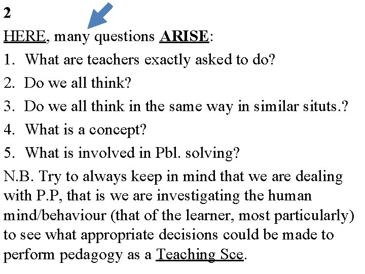 2 HERE, many questions ARISE: 1. What are teachers exactly asked to do? 2.