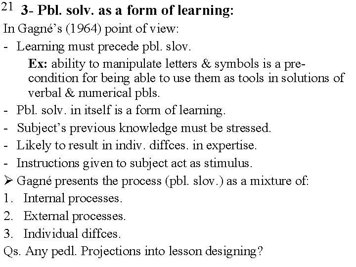 21 3 - Pbl. solv. as a form of learning: In Gagné's (1964) point