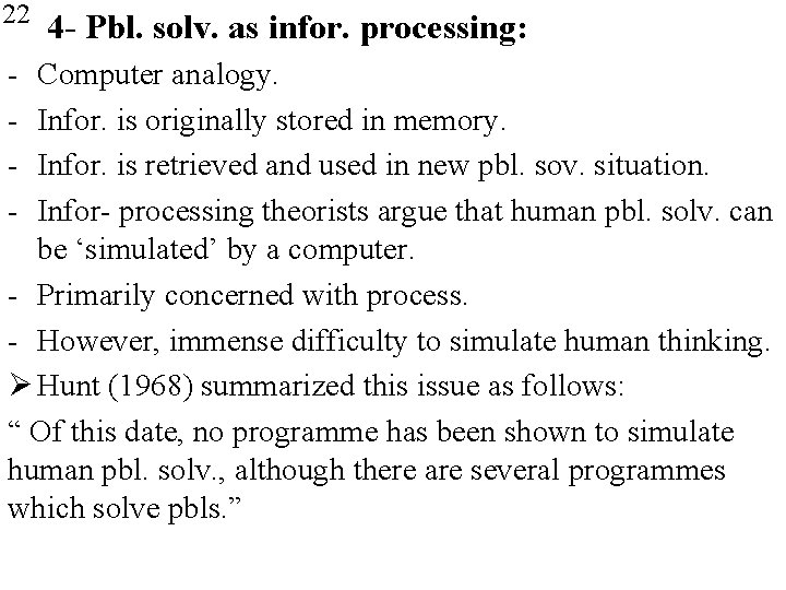 22 - 4 - Pbl. solv. as infor. processing: Computer analogy. Infor. is originally