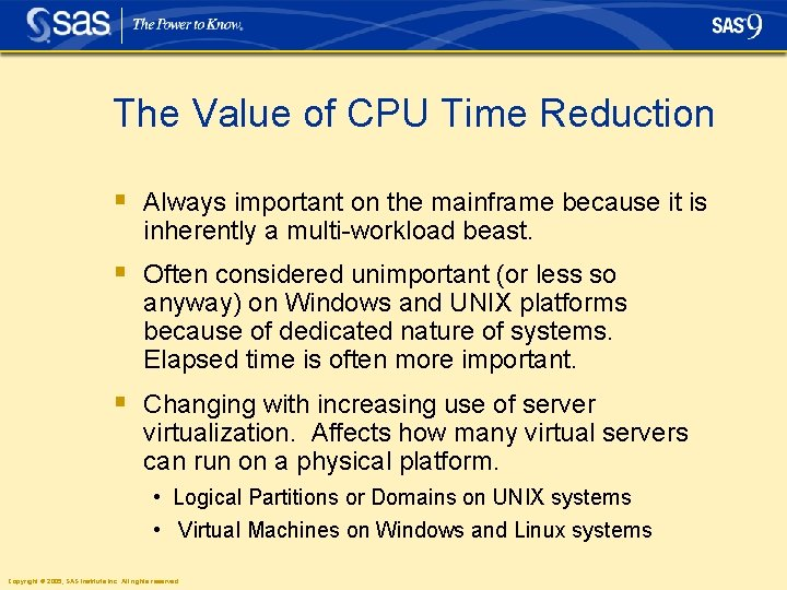 The Value of CPU Time Reduction § Always important on the mainframe because it