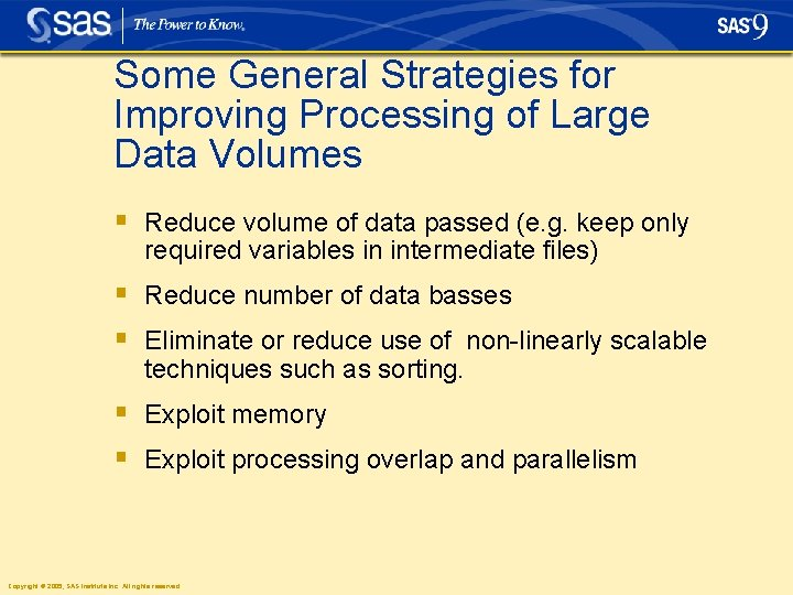 Some General Strategies for Improving Processing of Large Data Volumes § Reduce volume of