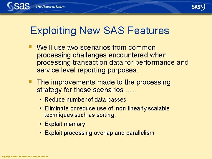 Exploiting New SAS Features § We'll use two scenarios from common processing challenges encountered