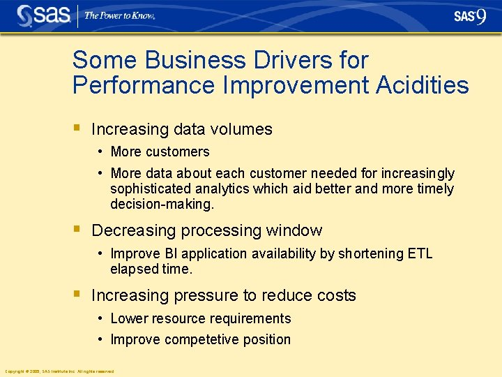 Some Business Drivers for Performance Improvement Acidities § Increasing data volumes • More customers