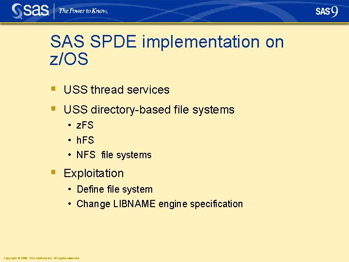 SAS SPDE implementation on z/OS § USS thread services § USS directory-based file systems