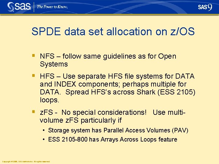 SPDE data set allocation on z/OS § NFS – follow same guidelines as for