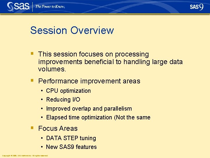 Session Overview § This session focuses on processing improvements beneficial to handling large data
