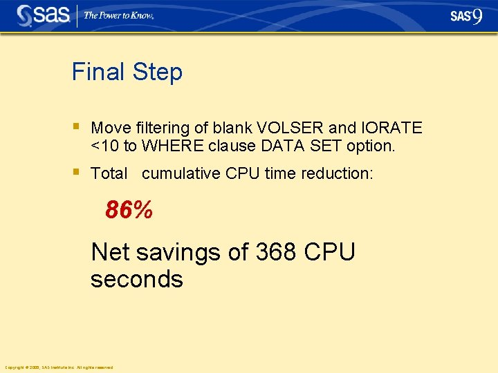 Final Step § Move filtering of blank VOLSER and IORATE <10 to WHERE clause