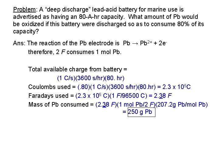 """Problem: A """"deep discharge"""" lead-acid battery for marine use is advertised as having an"""