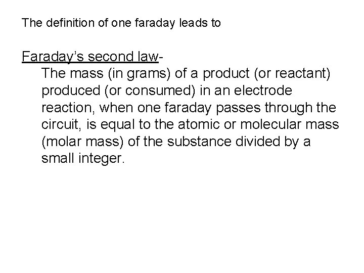 The definition of one faraday leads to Faraday's second law. The mass (in grams)