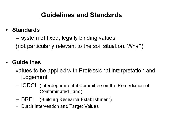 Guidelines and Standards • Standards – system of fixed, legally binding values (not particularly