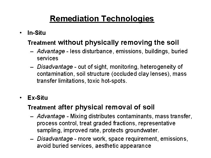 Remediation Technologies • In-Situ Treatment without physically removing the soil – Advantage - less