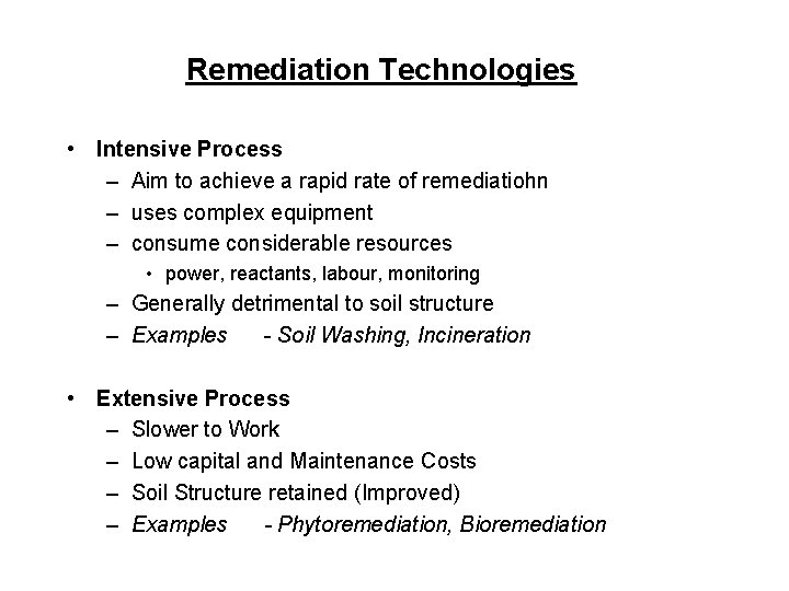Remediation Technologies • Intensive Process – Aim to achieve a rapid rate of remediatiohn