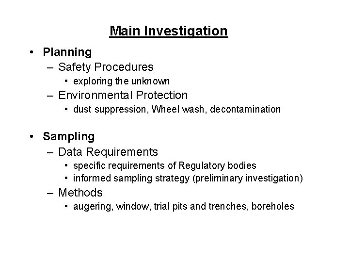Main Investigation • Planning – Safety Procedures • exploring the unknown – Environmental Protection