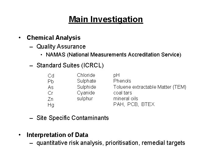 Main Investigation • Chemical Analysis – Quality Assurance • NAMAS (National Measurements Accreditation Service)