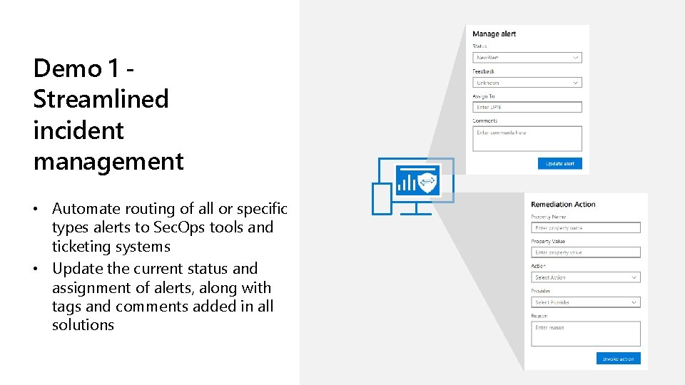 Demo 1 Streamlined incident management • Automate routing of all or specific types alerts
