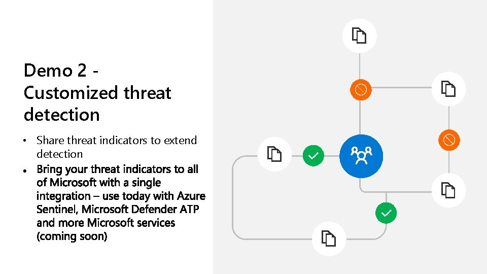 Demo 2 Customized threat detection • Share threat indicators to extend detection