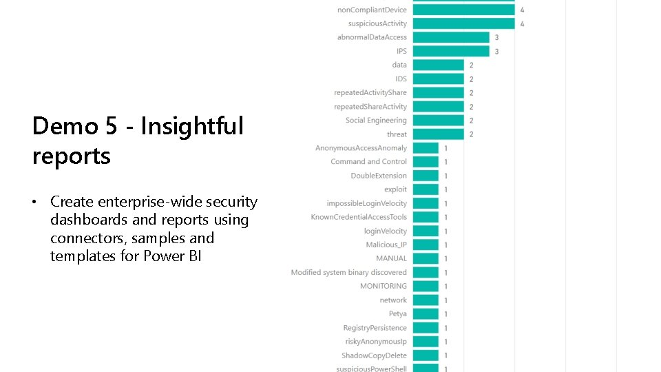 Demo 5 - Insightful reports • Create enterprise-wide security dashboards and reports using connectors,